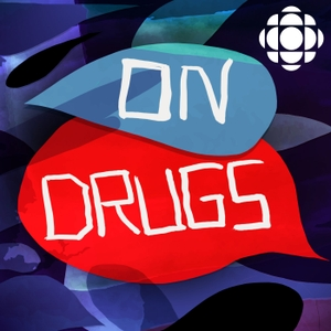On Drugs by CBC Radio