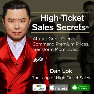 High Ticket Sales Secrets | Coaching & Consulting Business / Personal Branding / Sales Training / Marketing / Get Clients by Dan Lok