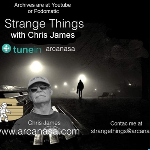 Strange Things with Chris James by Chris james