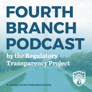 RTP's Fourth Branch Podcast by The Federalist Society