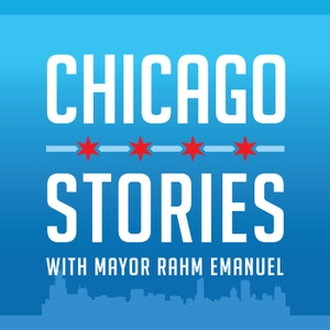 Chicago Stories by Mayor Rahm Emanuel
