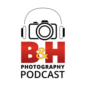 B&H Photography Podcast by B&H Photography Podcast