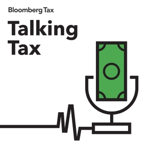 Talking Tax by Bloomberg Tax