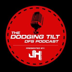 Dodging Tilt DFS Podcast by John Huish