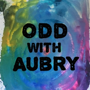 Odd With Aubry by a podcast by Aubry Bracco
