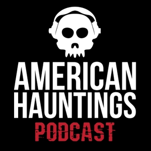 American Hauntings Podcast by Cody Beck and Troy Taylor