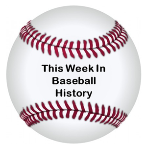 This Week In Baseball History by Mike Bates and Bill Parker