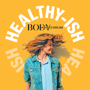 Healthy-ish by myBody+Soul Podcasts