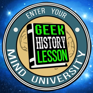 Geek History Lesson by Jason Inman & Ashley Victoria Robinson