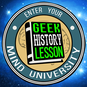 Geek History Lesson by Geek History Lesson