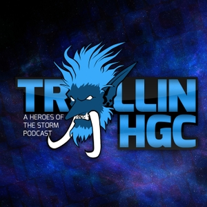 Trollin HGC - A Heroes of the Storm Podcast by Trolls.GG