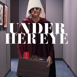Under Her Eye: A Handmaid's Tale Podcast by Campfire Media