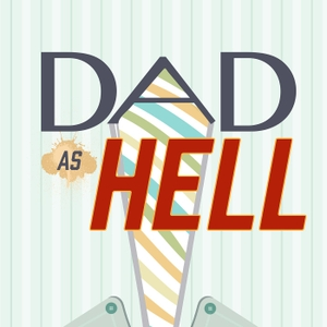 Dad As Hell by Dad As Hell