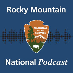 Rocky Mountain National Podcast by Rocky Mountain National Park
