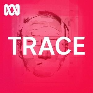 Trace - Trace by ABC Radio National