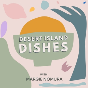 Desert Island Dishes by Margie Nomura