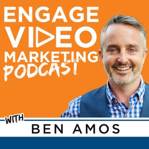Engage Video Marketing Podcast by Ben Amos