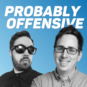 Probably Offensive by Nick Dixon & Francis Foster