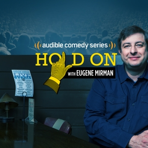 Hold On with Eugene Mirman by Audible