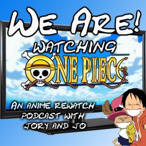We Are! (Watching One Piece) by Jory & Jo