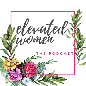 Elevated Women Podcast by Sarah Hatter