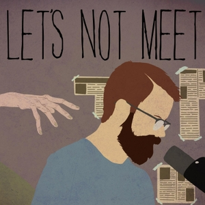 Let's Not Meet: A True Horror Podcast by Andrew Tate