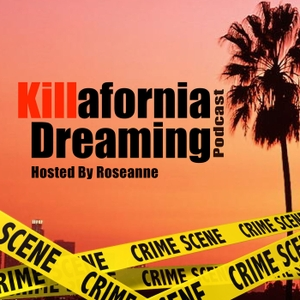 Killafornia Dreaming Podcast by Roseanne