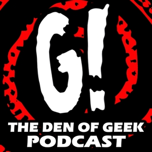 The Den of Geek Podcast by Den of Geek