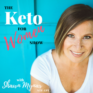 Keto For Women Show by Shawn Mynar
