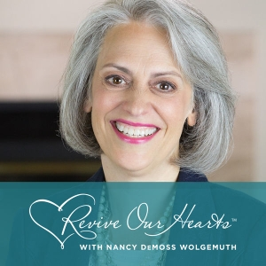 Revive Our Hearts by Revive Our Hearts with Nancy DeMoss Wolgemuth