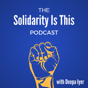 Solidarity Is This by Deepa Iyer