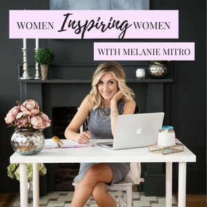 Women Inspiring Women by Melanie Mitro