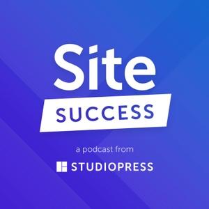Site Success: Tips for Building Better WordPress Websites by StudioPress