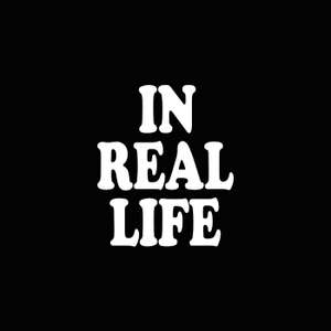 In Real Life by In Real Life with Angie Martinez & Miss Info