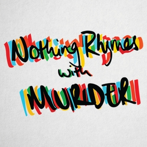 Nothing Rhymes With Murder by Nothing Rhymes With Murder