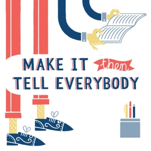 Make It Then Tell Everybody by Dan Berry