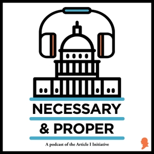 Necessary & Proper Podcast by The Federalist Society