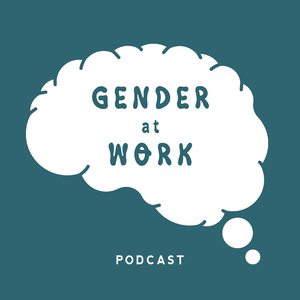 The Gender at Work Podcast by Gender At Work