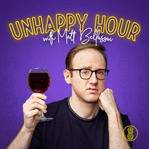 Unhappy Hour with Matt Bellassai by Pineapple Street Media