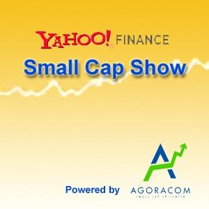 Yahoo Finance Small Cap Show – SmallCapPodcast.com by Agoracom
