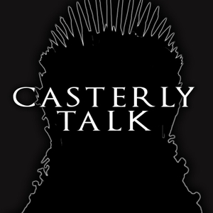 Casterly Talk by Casterly Talk