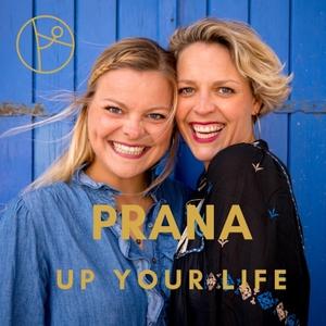 Prana up your Life. Dein Podcast für mehr Lebensenergie. by Jasmin und Josephine Jess