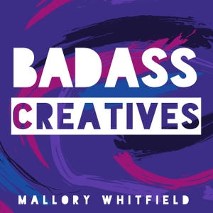 Badass Creatives: marketing and business advice for creative entrepreneurs by Mallory Whitfield