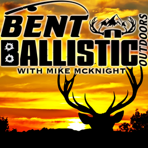 Bent N Ballistic Outdoors by Mike McKnight