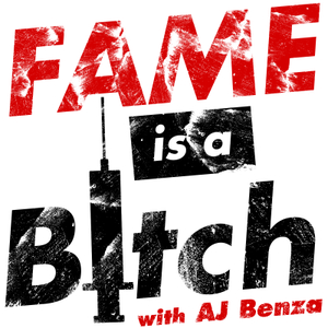 AJ Benza: Fame is a Bitch by Fame is a Bitch