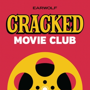Cracked Movie Club by Earwolf & Tom Reimann, Abe Epperson