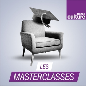 Les Masterclasses by France Culture