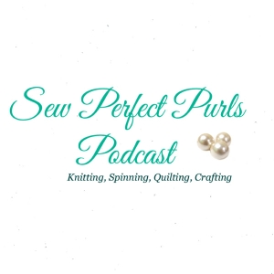 Sew Perfect Purls Knitting Podcast by Sew Perfect Purls Knitting Podcast