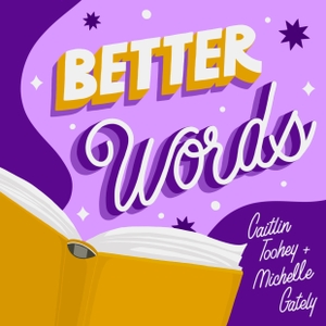 Better Words by Michelle Gately & Caitlin Toohey
