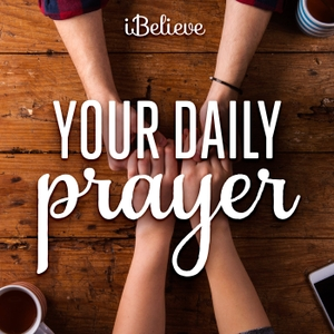 Your Daily Prayer Podcast by iBelieve.com